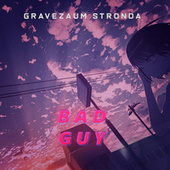 Bad Guy (Brega Funk Remix) by Gravezaum Stronda