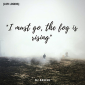 I Must Go, The Fog Is Rising by DJ Brush