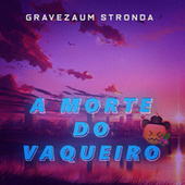 A Morte Do Vaqueiro (Trap Remix) by Gravezaum Stronda