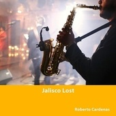 Jalisco Lost by Roberto Hill Cardenas
