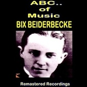 Bix Beiderbecke by Bix Beiderbecke