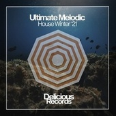 Ultimate Melodic House Winter '21 de Various Artists