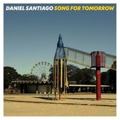 Song for Tomorrow by Daniel Santiago