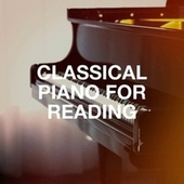 Classical Piano for Reading by Relaxing Piano Music Consort, Classical Chillout Radio, PianoDreams
