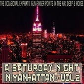 A Saturday Night in Manhattan, Vol. 2 by Various Artists