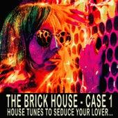 The Brick House - Case 1 de Various Artists