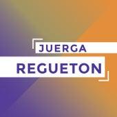 Juerga Regueton de Various Artists