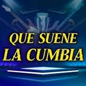 Que Suene La Cumbia by Various Artists