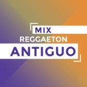 Mix Reggaeton Antiguo von Various Artists