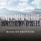 Band Of Brothers by Only Men Aloud
