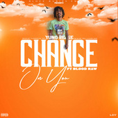 Change On You de Yung rease