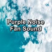 Purple Noise Fan Sound by Sleep Sound Library