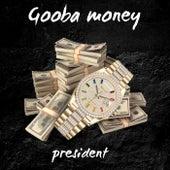 Gooba Money de President