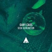 Sesh Generation de Gary Caos