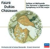 Fauré: Pénélope, Pelléas et Mélisande / Chausson: Symphonie / Dukas: L'apprenti sorcier de L'Orchestre de la Suisse Romande