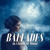 Ballades In Classical Music von Various Artists