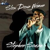Slow Down Woman by Stephen Souza