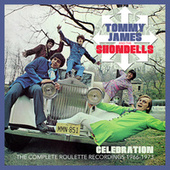 Celebration: The Complete Roulette Recordings 1966-1973 by Tommy James and the Shondells