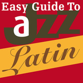 Easy Guide to Jazz: Latin de Various Artists