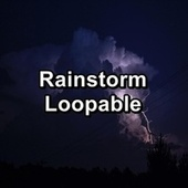 Rainstorm Loopable by Calming Sounds
