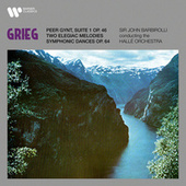 Grieg: Suite No. 1 from Peer Gynt, Two Elegiac Melodies & Symphonic Dances by Sir John Barbirolli
