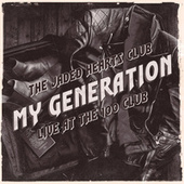 My Generation (Live at The 100 Club) van The Jaded Hearts Club