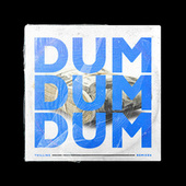 Dum Dum Dum (Remixes) by Tvilling