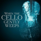 When the Cello Gently Weeps de Various Artists