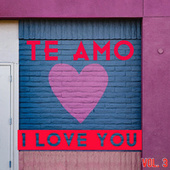 Te Amo, I Love You Vol. 3 by Various Artists