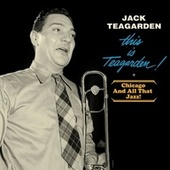 This Is Teagarden! + Chicago and All That Jazz! fra Jack Teagarden
