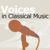 Voices in Classical Music by Various Artists