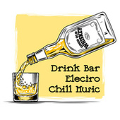 Drink Bar Electro Chill Music von The Cocktail Lounge Players