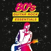 80's Guitar Rock Essentials von Various Artists