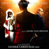 The Night Father Christmas Died - Soundtrack by Daniel Elias Brenner