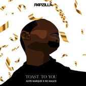 Toast To You (feat. No Malice) by Alvin Marquis