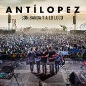 Con Banda y a Lo Loco de Antílopez