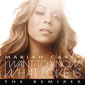 I Want To Know What Love Is de Mariah Carey