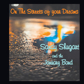 On the Streets of Your Dreams by Sandy Shugart