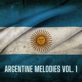 Argentine Melodies Vol. 1 by Various Artists