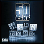 Baby By Me by 50 Cent
