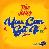 You Can Get It (Remix) by Toia Jones