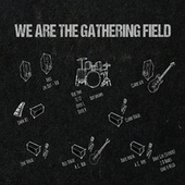 We Are the Gathering Field (Live) de Gathering Field