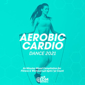 Aerobic Cardio Dance 2021: 60 Minutes Mixed Compilation for Fitness & Workout 140 bpm/32 Count von Hard EDM Workout
