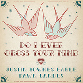 Do I Ever Cross Your Mind (feat. Dawn Landes) by Justin Townes Earle