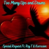 Too many Ups and Downs de Special Request