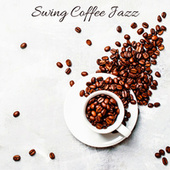 Swing Coffee Jazz – Retro Music Collection for Cafes, Bistros and Restaurants de Vintage Cafe