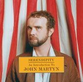 Serendipity: An Introduction To John Martyn de John Martyn