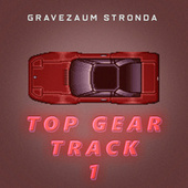 Top Gear - Track 1 (Brega Funk Remix) by Gravezaum Stronda