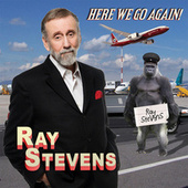 Here We Go Again by Ray Stevens