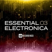 Essential Electronica, Vol. 03 de Various Artists